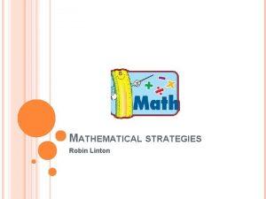 MATHEMATICAL STRATEGIES Robin Linton SELFMONITORING STRATEGIES IN MATH