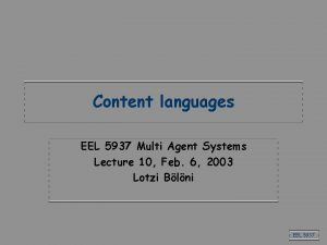 Content languages EEL 5937 Multi Agent Systems Lecture