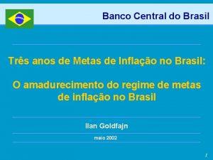 Banco Central do Brasil Trs anos de Metas