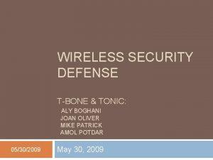WIRELESS SECURITY DEFENSE TBONE TONIC ALY BOGHANI JOAN