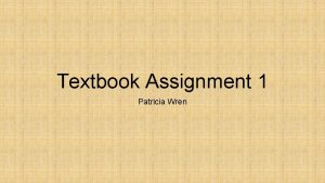Textbook Assignment 1 Patricia Wren The Paper Bag