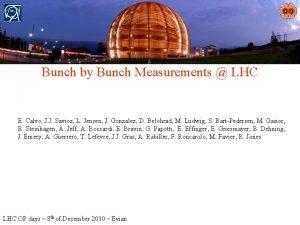 Bunch by Bunch Measurements LHC E Calvo J