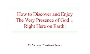 How to Discover and Enjoy The Very Presence