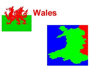 Wales Wales is located on a peninsula in