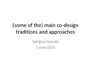 some of the main codesign traditions and approaches