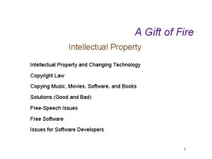 A Gift of Fire Intellectual Property and Changing