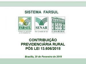 CONTRIBUIO PREVIDENCIRIA RURAL PS LEI 13 6062018 Braslia