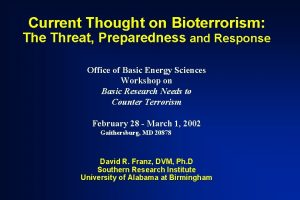 Current Thought on Bioterrorism The Threat Preparedness and