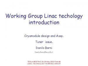 Working Group Linac techology introduction Cryomodule design and