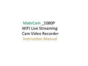 Mate Cam 1080 P WIFI Live Streaming Cam