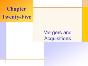 Chapter TwentyFive Mergers and Acquisitions 2003 The Mc