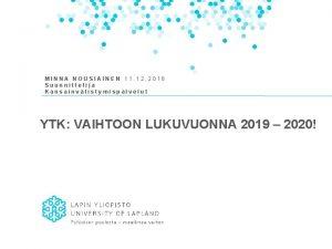 MINNA NOUSIAINEN 11 12 2018 Suunnittelija Kansainvlistymispalvelut YTK