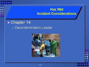 Haz Mat Incident Considerations n Chapter 14 Decontamination