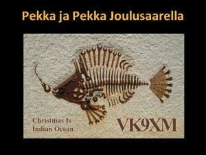 Pekka ja Pekka Joulusaarella Miksi Joulusaarelle Miss Joulusaari