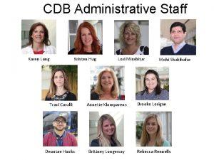 CDB Administrative Staff Kristen Hug Karen Lang Lori
