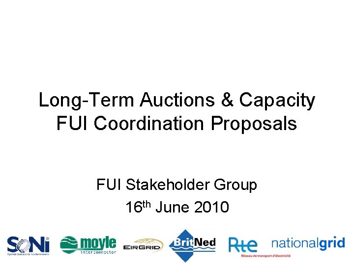 LongTerm Auctions Capacity FUI Coordination Proposals FUI Stakeholder