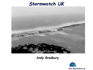 Stormwatch UK Andy Bradbury www Channelcoast org Whats
