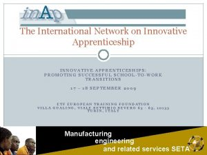 The International Network on Innovative Apprenticeship INNOVATIVE APPRENTICESHIPS