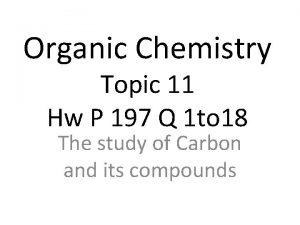 Organic Chemistry Topic 11 Hw P 197 Q