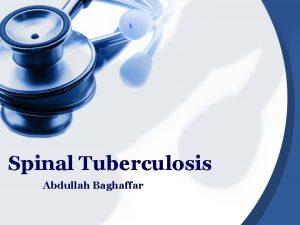 Spinal Tuberculosis Abdullah Baghaffar What Is Spinal Tuberculosis