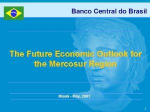 Banco Central do Brasil The Future Economic Outlook