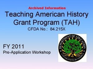 Archived Information Teaching American History Grant Program TAH