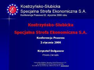 KostrzyskoSubicka Specjalna Strefa Ekonomiczna S A Konferencja Prasowa