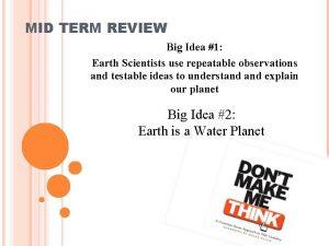 MID TERM REVIEW Big Idea 1 Earth Scientists