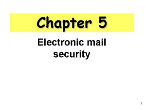Chapter 5 Electronic mail security 1 Outline Pretty