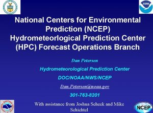National Centers for Environmental Prediction NCEP Hydrometeorlogical Prediction