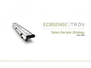 Sales Sample Strategy Fall 2015 TRV Sample Cases