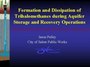 Formation and Dissipation of Trihalomethanes during Aquifer Storage