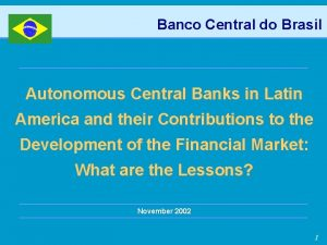 Banco Central do Brasil Autonomous Central Banks in