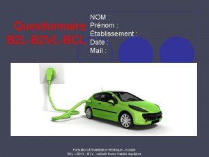 Questionnaire B 2 LB 2 VLBCL NOM Prnom