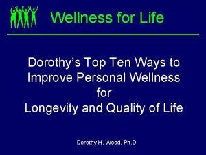 Wellness for Life Dorothys Top Ten Ways to