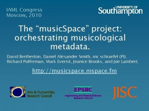 IAML Congress Moscow 2010 The music Space project
