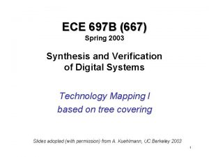 ECE 697 B 667 Spring 2003 Synthesis and