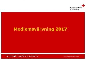 Medlemsvrvning 2017 SKYDDSNT BEHVS BLI MEDLEM www rodakorset