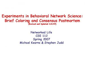 Experiments in Behavioral Network Science Brief Coloring and