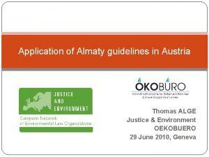 Application of Almaty guidelines in Austria Thomas ALGE