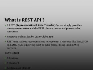What is REST API A REST Representational State