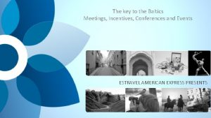 The key to the Baltics Meetings Incentives Conferences