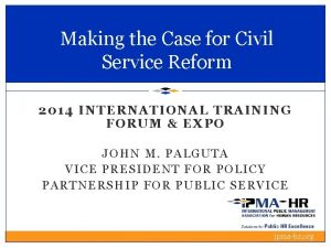 Making the Case for Civil Service Reform 2014