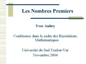 Les Nombres Premiers Yves Aubry Confrence dans le