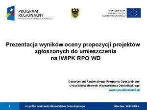 Prezentacja wynikw oceny propozycji projektw zgoszonych do umieszczenia