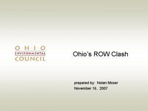 Ohios ROW Clash prepared by Nolan Moser November