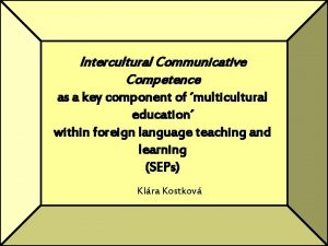Intercultural Communicative Competence as a key component of