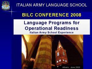 ITALIAN ARMY LANGUAGE SCHOOL BILC CONFERENCE 2008 Language