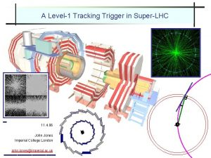 A Level1 Tracking Trigger in SuperLHC 11 4