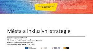 Msta a inkluzivn strategie Operan program Zamstnanost Prioritn